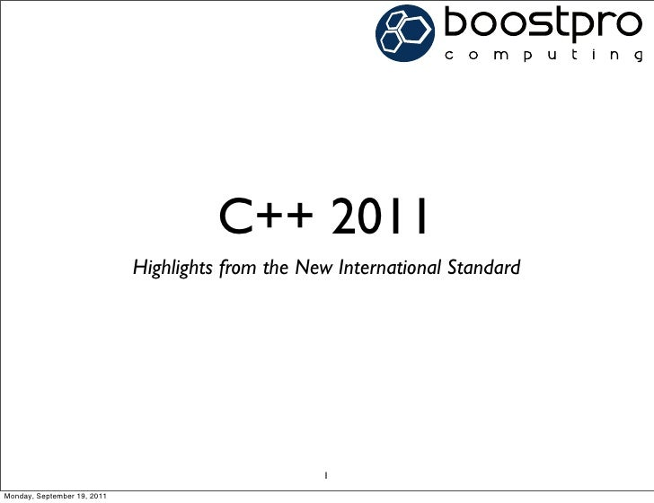 C++ 2011                             Highlights from the New International Standard                                       ...