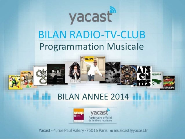 BILAN ANNEE 2014 Programmation Musicale BILAN RADIO-TV-CLUB