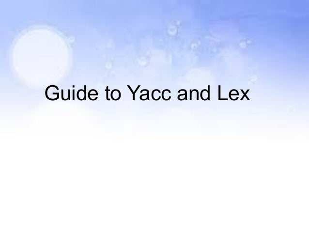Guide to Yacc and Lex
