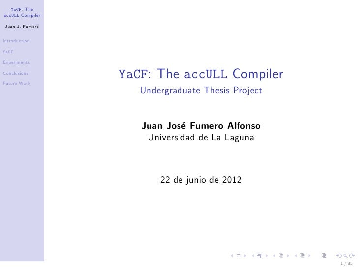 YaCF: TheaccULL CompilerJuan J. FumeroIntroductionYaCFExperimentsConclusionsFuture Work                  YaCF: The accULL ...