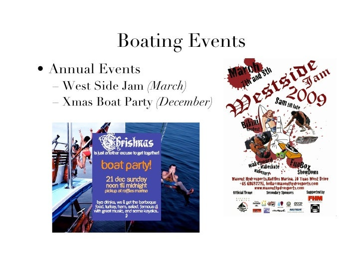 Boating Events • Annual Events   – West Side Jam (March)   – Xmas Boat Party (December)