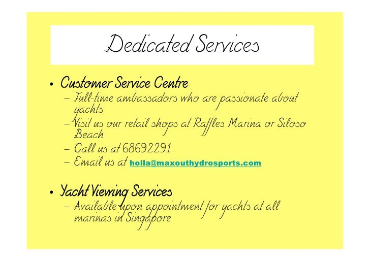 Dedicated Services • Customer Service Centre    – Full-time ambassadors who are passionate about      yachts    – Visit us...