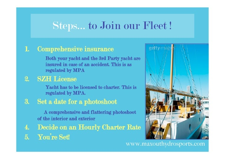 Steps… to Join our Fleet ! 1.   Comprehensive insurance         Both your yacht and the 3rd Party yacht are         insure...