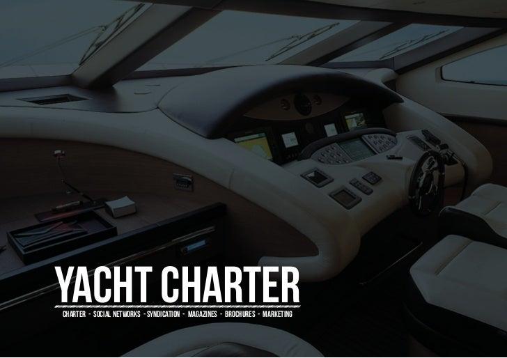 Yacht chartercharter - social networks - syndication - magazines - brochures - marketing