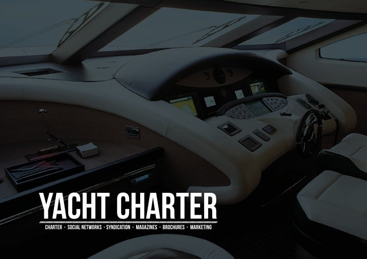 Yacht chartercharter - social networks - syndication - magazines - brochures - marketing
