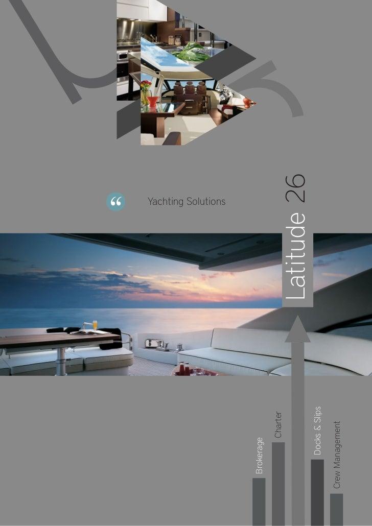 ''Yachting Solutions   Brokerage           Charter                       Latitude 26       Docks & SlipsCrew Management   ...