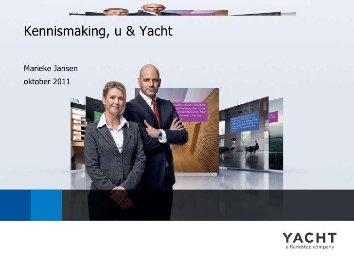 Marieke Jansen oktober 2011 Kennismaking, u & Yacht