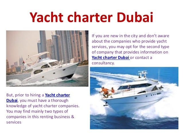 Yacht charter Dubai If you are new in the city and don't aware about the companies who provide yacht services, you may opt...