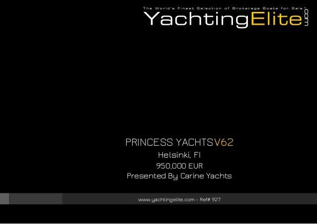 PRINCESS YACHTS V62 Helsinki, FI 950,000 EUR Presented By Carine Yachts www.yachtingelite.com - Ref# 927