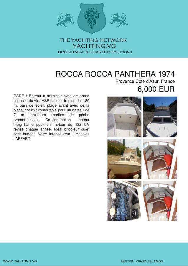 ROCCA ROCCA PANTHERA 1974 Provence Côte d'Azur, France 6,000 EUR RARE ! Bateau à rafraichir avec de grand espaces de vie. ...