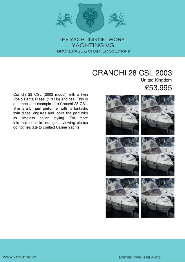 CRANCHI 28 CSL 2003 United Kingdom £53,995 Cranchi 28 CSL (2003 model) with a twin Volvo Penta Diesel (170Hp) engines. Thi...