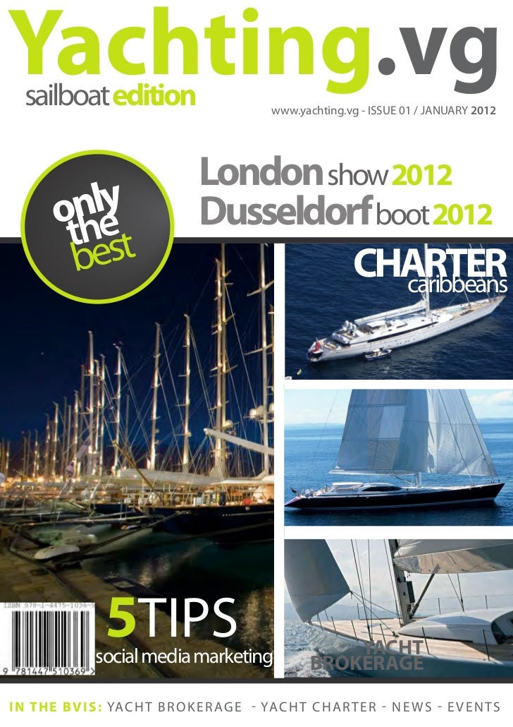 Yachting.vg   sailboat edition                               www.yachting.vg - ISSUE 01 / JANUARY 2012                    ...