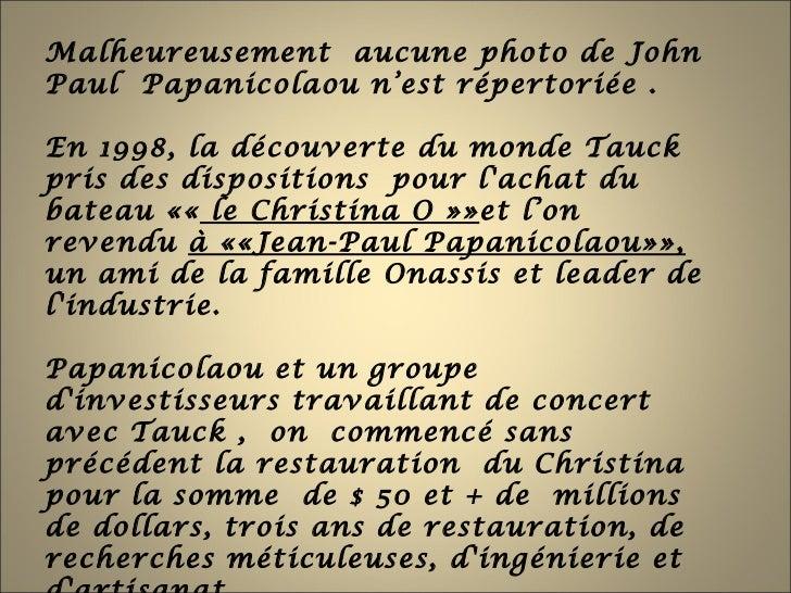 Malheureusement aucune photo de JohnPaul Papanicolaou n'est répertoriée .En 1998, la découverte du monde Tauckpris des dis...