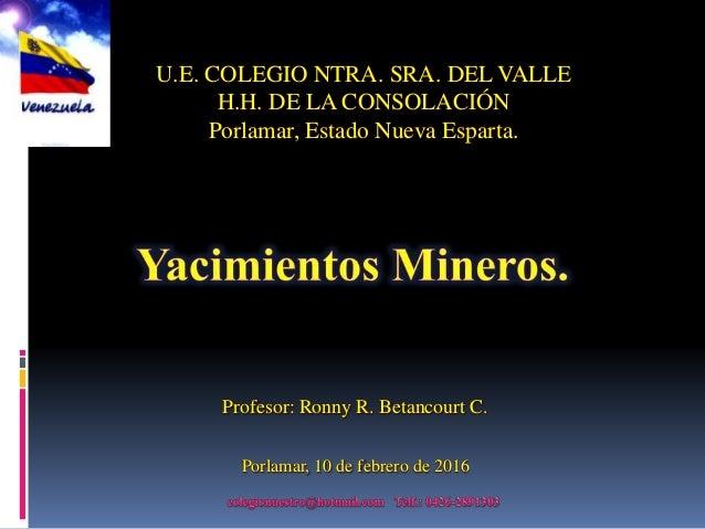 U.E. COLEGIO NTRA. SRA. DEL VALLE H.H. DE LA CONSOLACIÓN Porlamar, Estado Nueva Esparta. Porlamar, 10 de febrero de 2016 P...