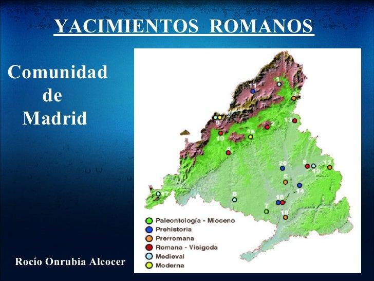 YACIMIENTOS ROMANOSComunidad   de MadridRocío Onrubia Alcocer