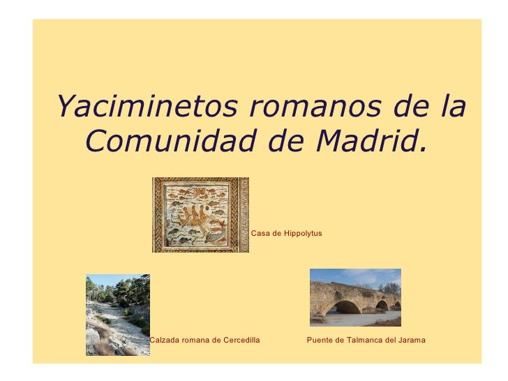Yacimientos romanos de la comunidad de madrid for Comunidad de madrid rea