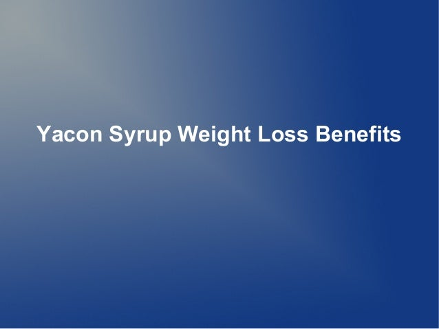 Yacon Syrup Weight Loss Benefits