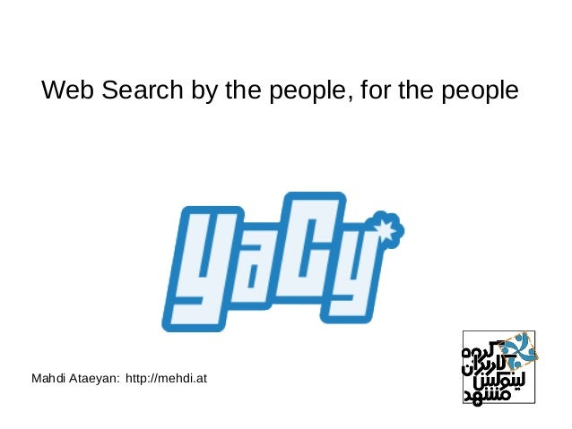 Web Search by the people, for the people Mahdi Ataeyan: http://mehdi.at