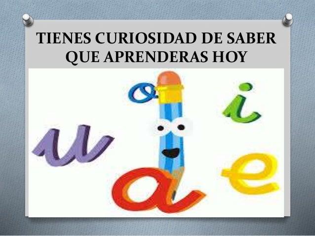 TIENES CURIOSIDAD DE SABER QUE APRENDERAS HOY