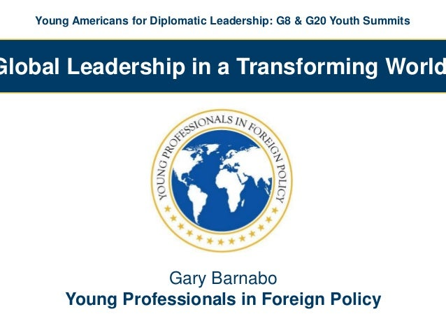 Young Americans for Diplomatic Leadership: G8 & G20 Youth SummitsGlobal Leadership in a Transforming World                ...