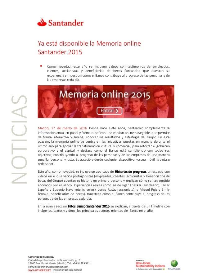 NOTICIAS Comunicación Externa. Ciudad Grupo Santander, edificio Arrecife, pl. 2 28660 Boadilla del Monte (Madrid). Tel.: +...