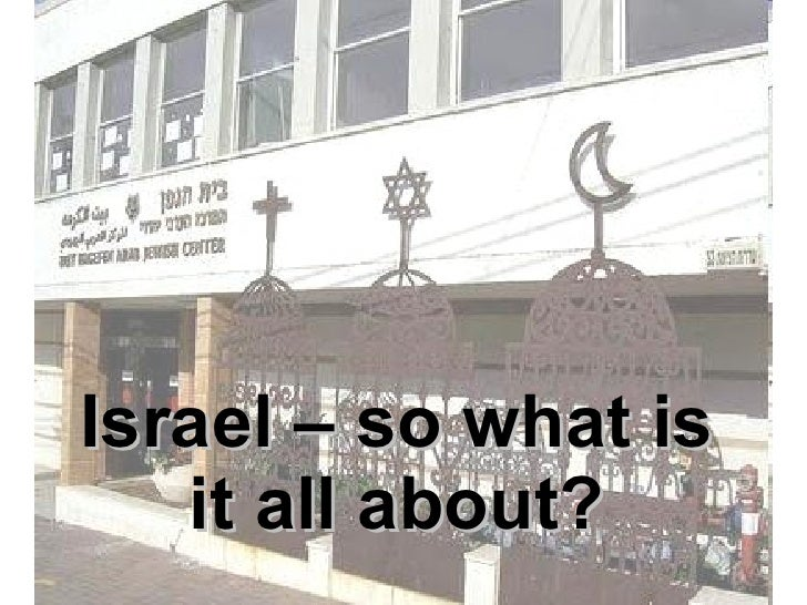 Israel – so what is it all about?