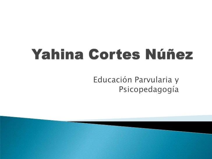 Educación Parvularia y      Psicopedagogía