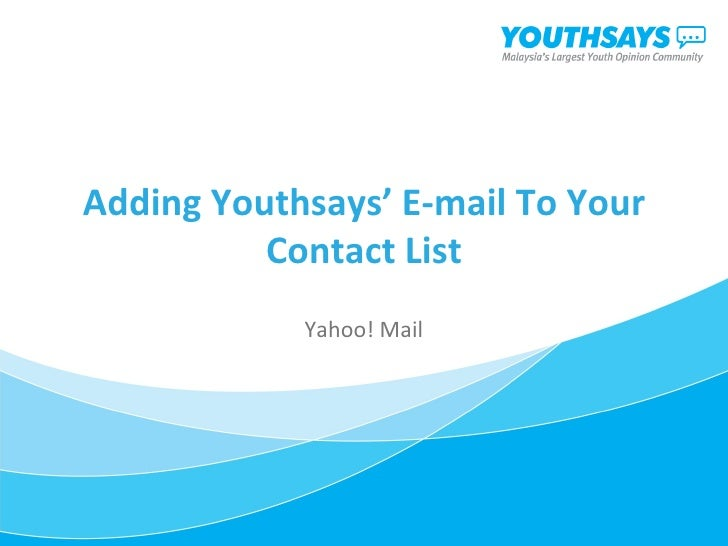 Adding Youthsays' E-mail To Your Contact List Yahoo! Mail