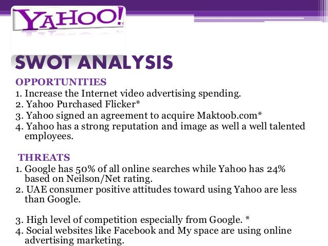 yahoo swot analysis Swot analysis yahoo would you like a lesson on swot analysis strengths yahoo's overture is a tremendously profitable internet advertising business.