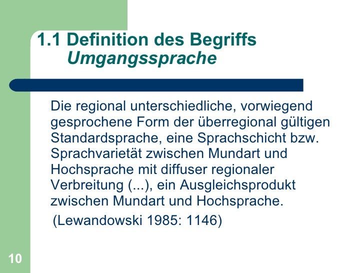 <ul><li>Die regional unterschiedliche, vorwiegend   gesprochene Form der überregional gültigen Standardsprache, eine Sprac...