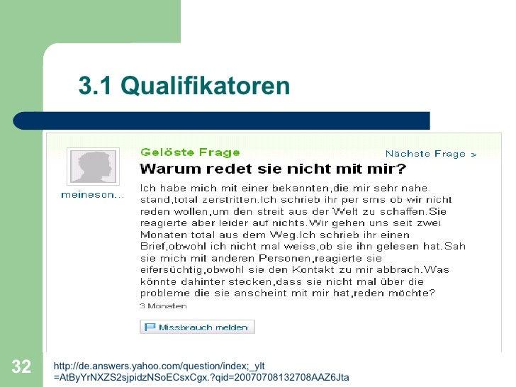 3.1 Qualifikatoren http:// de.answers.yahoo.com/question/index;_ylt =AtByYrNXZS2sjpidzNSoECsxCgx.?qid=20070708132708AAZ6Jta