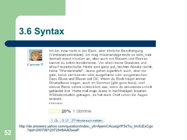 3.6 Syntax <ul><li>http ://de.answers.yahoo.com/question/index;_ylt=AjwmCAcusgVP3xTiu_tmXcExCgx .?qid=20070612072948AADsea...