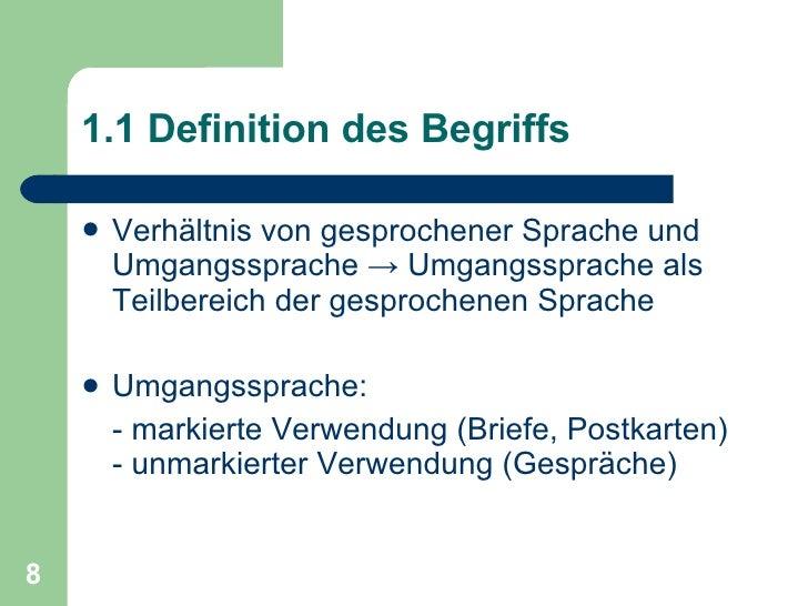 1.1 Definition des Begriffs <ul><li>Verhältnis von gesprochener Sprache und Umgangssprache  ->  Umgangssprache als Teilber...