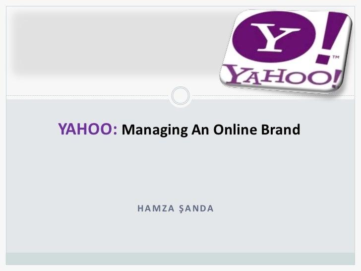 YAHOO: Managing An Online Brand          HAMZA ŞANDA