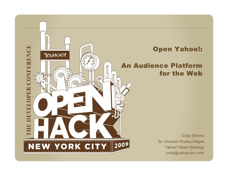 Open Yahoo!:  An Audience Platform          for the Web                            Cody Simms          Sr. Director Produc...