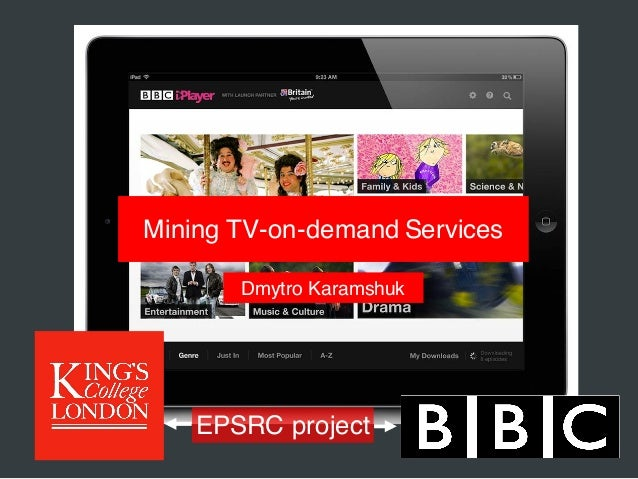 Mining TV-on-demand Services EPSRC project Dmytro Karamshuk