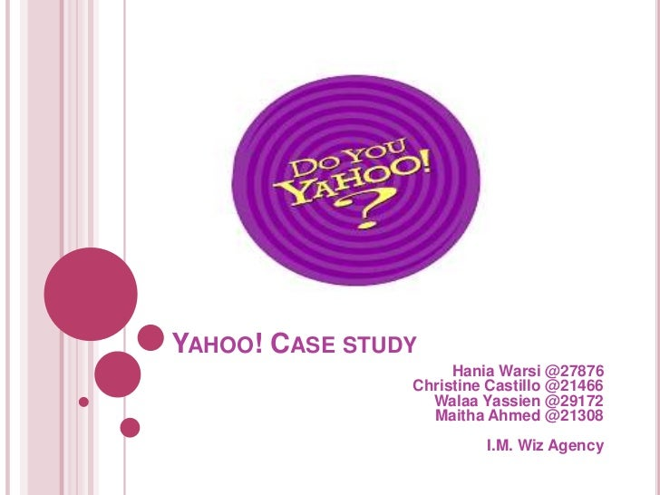 a case study on yahoo Yahoo prizes its research park facility because of the quality and consistency of the champaign-urbana workforce skip to main content research park university of illinois urbana champaign connect related case study.