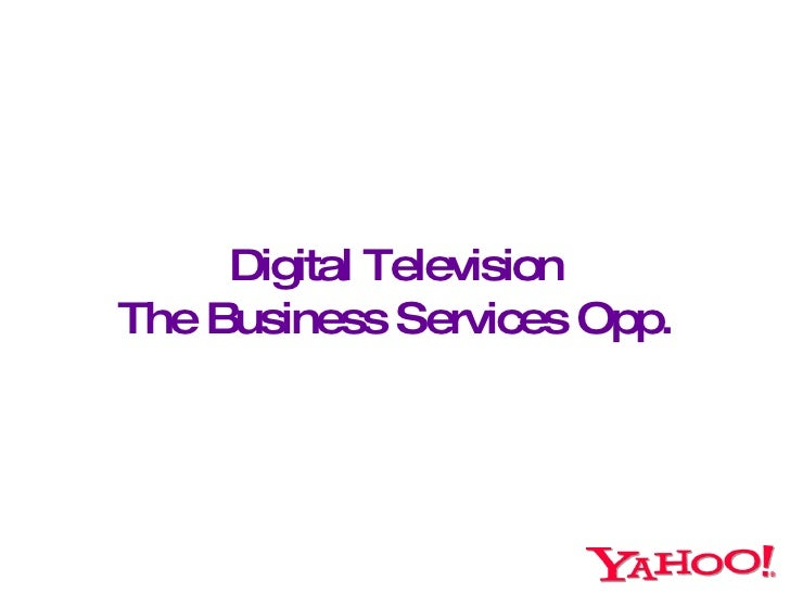 Digital Television The Business Services Opp.