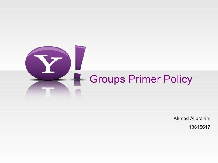 Groups Primer Policy Ahmed Alibrahim 13615617