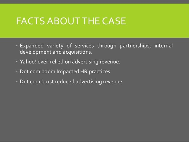 yahoo case management Case studies introduction a summary of the case  a strategic management case can focus on an entire industry, a single organisation, or a business unit of.