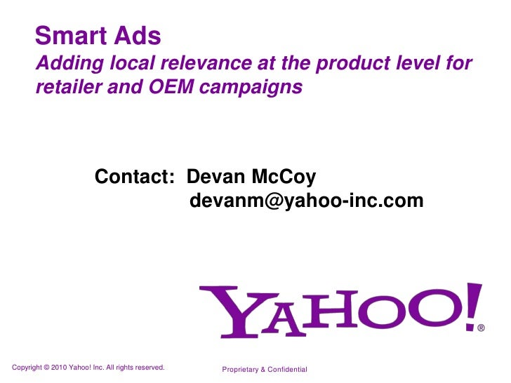 Smart Ads <br />Adding local relevance at the product level for retailer and OEM campaigns <br />Contact:  Devan McCoy<br ...