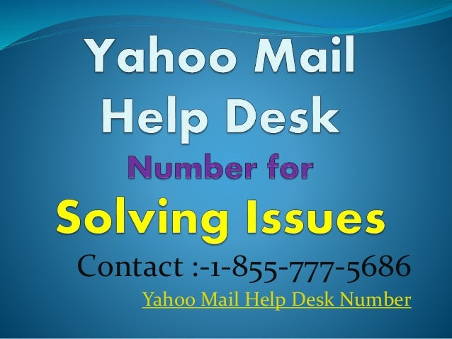 Contact : 1 855 777 5686 Yahoo Mail Help Desk Number ... Gallery