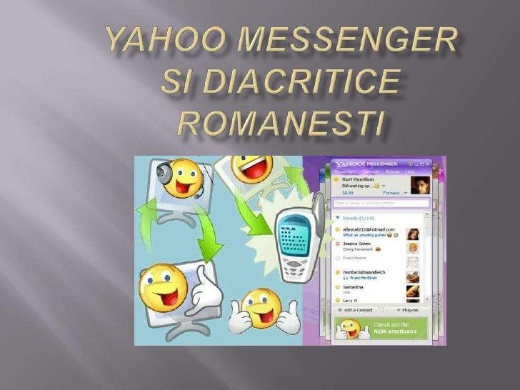 Yahoo messenger sidiacriticeromanesti<br />