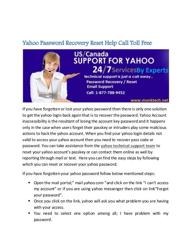 Yahoo Password Recovery Reset Help Call Toll Free If you have forgotten or lost your yahoo password then there is only one...