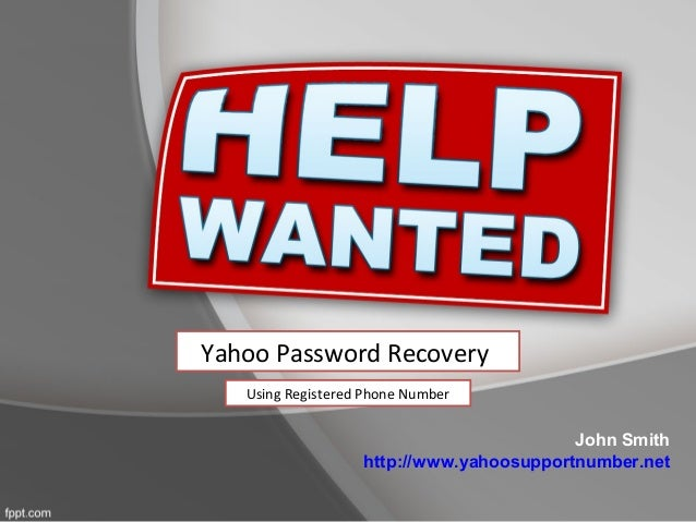 John Smith http://www.yahoosupportnumber.net Yahoo Password Recovery Using Registered Phone Number