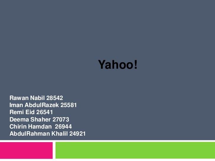 Yahoo!<br />RawanNabil 28542<br />ImanAbdulRazek 25581<br />RemiEid 26541<br />DeemaShaher 27073<br />ChirinHamdan26944<br...