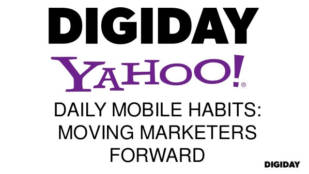 DAILY MOBILE HABITS:MOVING MARKETERSFORWARD