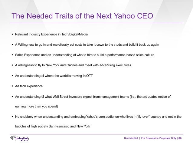 Confidential | For Discussion Purposes Only | The Needed Traits of the Next Yahoo CEO 86 §  Relevant Industry Experience i...