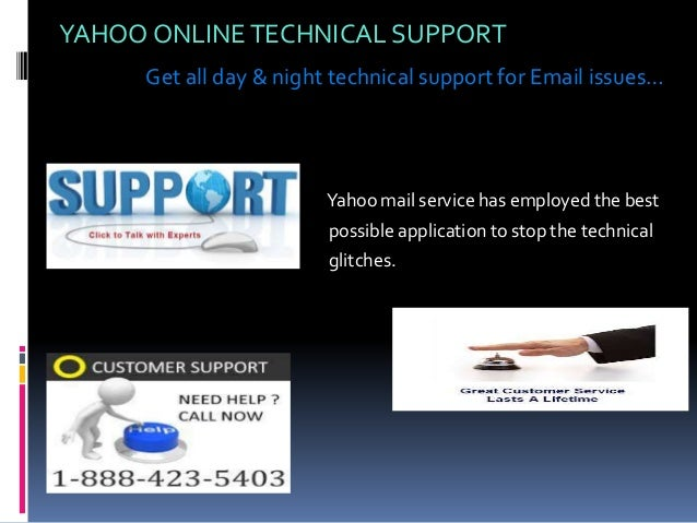 YAHOO ONLINETECHNICAL SUPPORT Get all day & night technical support for Email issues… Yahoo mail service has employed the ...
