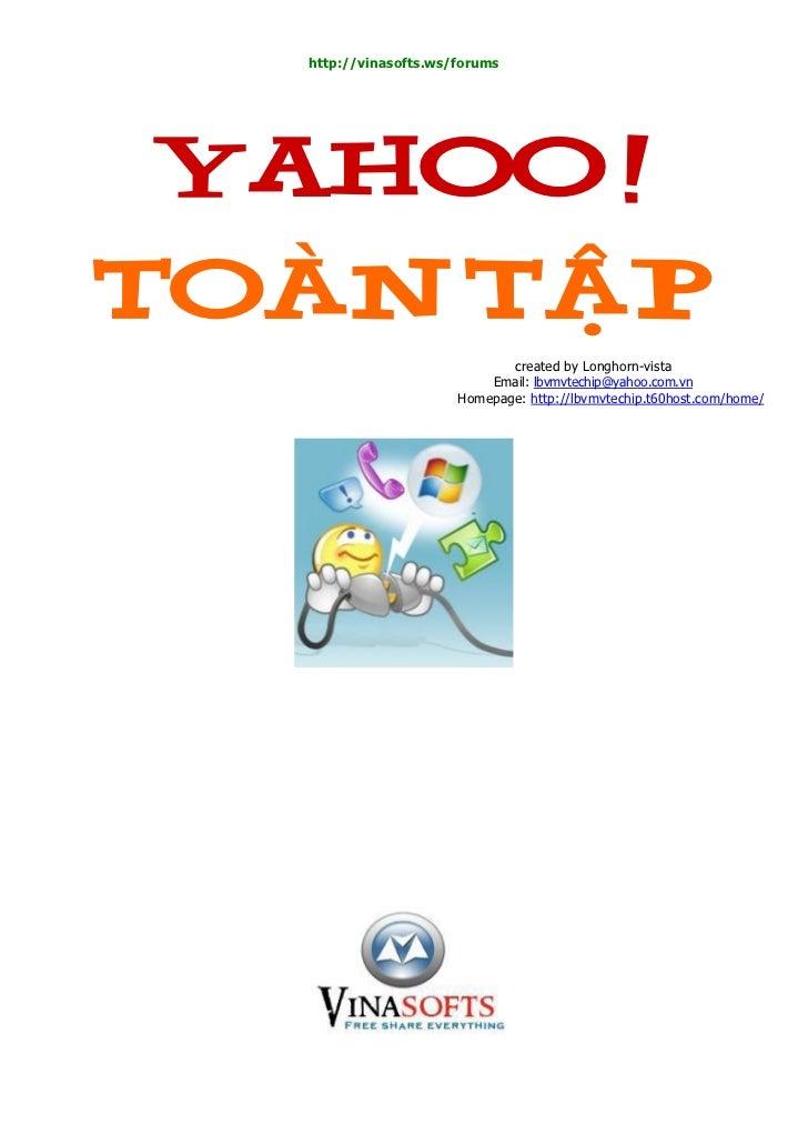 http://vinasofts.ws/forums YAHOO !Toaøn taäp                                created by Longhorn-vista                     ...